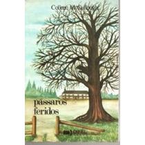Livro Passáros Feridos Colleen Mccullough