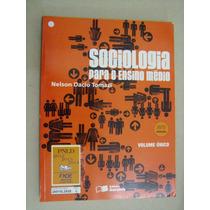 Sociologia Para O Ensino Médio - Volume Único - Nelson Dacio