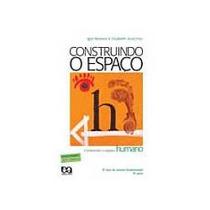 Construindo O Espaço Humano - 5ª Série / 6º Ano