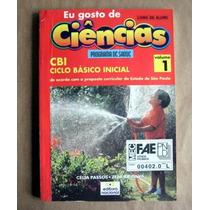 Eu Gosto De Ciências - Célia Passos - Zeneide Silva - Cbi 1