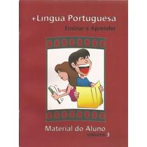 + Língua Portuguesa Ensinar E Aprender - Aluno Vol. 3