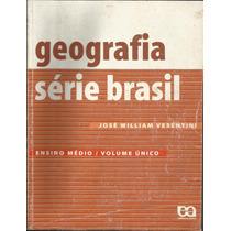 Geografia Série Brasil - José W. Vesentini - Frete Grátis