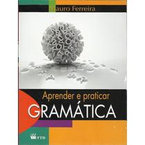 Aprender E Praticar Gramática - Mauro Ferreira -frete Grátis