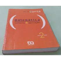 Matemática Contexto E Aplicações, Volume 2 - Dante
