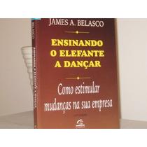 Ensinando Elefante A Dançar James A, Belasco