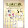 Tecendo Textos - Oliveira, Bertolin E Silva