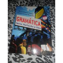 Gramática Texto Reflexão E Uso - 3ª Ed. 2008 Cereja E Cochar