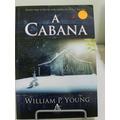 A Cabana - William P. Young - Frete Grátis