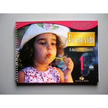 Fé Na Vida - Educação Infantil - 1 - Barbosa - Silva - Faria