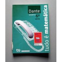 Tudo É Matemática - 6.a Série - Dante