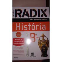Projeto Radix História - Raiz Do Conhecimento 8º Ano