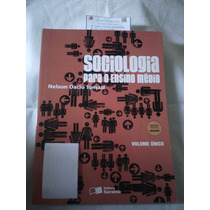 Livro: Sociologia Para O Ensino Médio - Nelson Dacio Tomazi