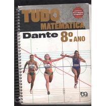 Tudo É Matemática 8º Ano Dante - D8