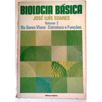Biologia Basica Vol 2 Jose Luis Soares Seres Vivos Estrutura