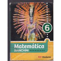 Livro Matematica - Bianchini 6 Ano - Editora Moderna
