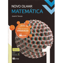 Coleção Novo Olhar - Matemática - Joamir Souza - Ftd