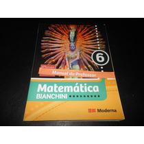 Livro: Matemática Bianchini 6 ( Somente Para Professores)