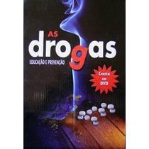 As Drogas - Educação E Prevenção
