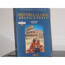 História Global Brasil Geral Gilberto Cotrim V Único L Profe