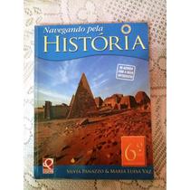 Livro * Navegando Pela Historia 6º Ano * Usado