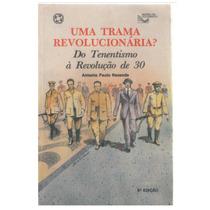 Uma Trama Revolucionáia? Do Tenentismo À Revolução De 30