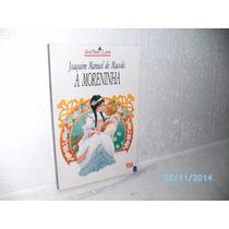 Livro Joaquim Manuel De Macedo A Moreninha Editora Ática