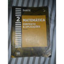 Matemática Contexto E Aplicações - Volume 2 - Dante 5ª Ed.