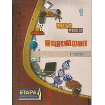 Espanhol Ensino Médio - Etapa Sistema Didático 1ª Série