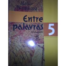 Entre Palavras 5: Nova Edição Língua Portuguesa - Mauro Ferr