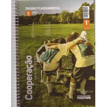 Cooperação 5ºano - 1º Vol . Sistema De Ensino Positivo