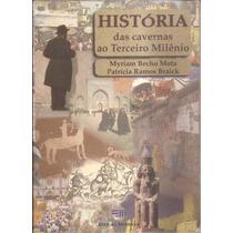 Livro - História, Das Cavernas Ao Terceiro Milênio.