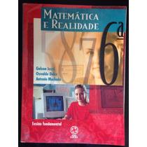 Livro: Matemática E Realidade - Gelson Iezzi 6ª Série 7º Ano