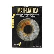 Matemática Conceitos Linguagem E Aplicações 1 - Manoel Paiva