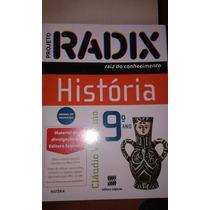 Projeto Radix História - Raiz Do Conhecimento 9º Ano