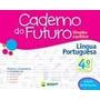 Caderno Do Futuro - Lingua Portuguesa 4ª Ano