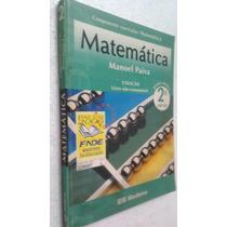 Livro Matematica Manuel Paiva 2 ª Série Médio (len)
