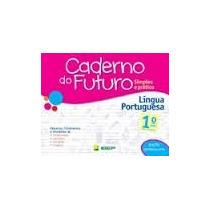 Caderno Do Futuro Lingua Portuguêsa 1ª Ano