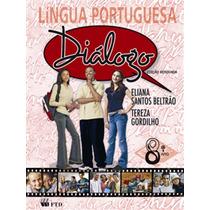 Livro Português Diálogos Ed. Renovada 8º Ano- Ftd