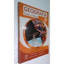Livro Geografia 9º Ano - Espaço E Vivência - Levon
