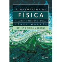 Fundamentos De Física 4 - Óptica E Fisíca Moderna - 9ª Ediçã