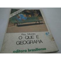 Livro O Que É Geografia Ruy Moreira Ref.127
