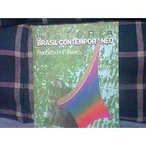 História Do Brasil Contemporânea Volume Único