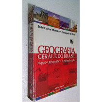 Livro Geografia Geral E Do Brasil João Carlos Moreira E Sene