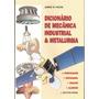 Livro: Dicionário De Mecânica Industrial & Metalurgia