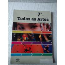 Livro Todas As Artes 7°ano Editora Ática- Eliana Pougy