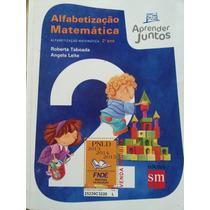 Livro: Alfabetizando Matemática 2°ano E Matemática 5°ano.