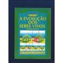 Livro A Evolução Dos Seres Vivos - Gilberto Martho - Fj.jr