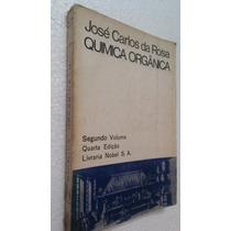 Livro Química Orgânica - José Carlos Da Rosa
