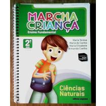 Marcha Criança Ens. Fund. Ciências Naturais 2º Ano 1ª Série