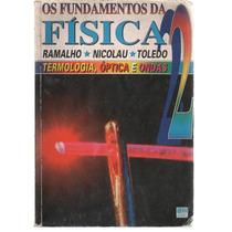 Os Fundamentos Da Física - Vol 2 - Ramalho-nicolau-toledo